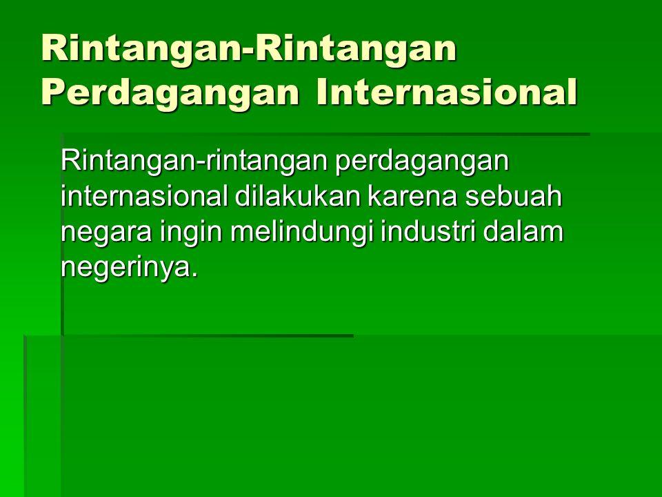 Rintangan-Rintangan Perdagangan Internasional