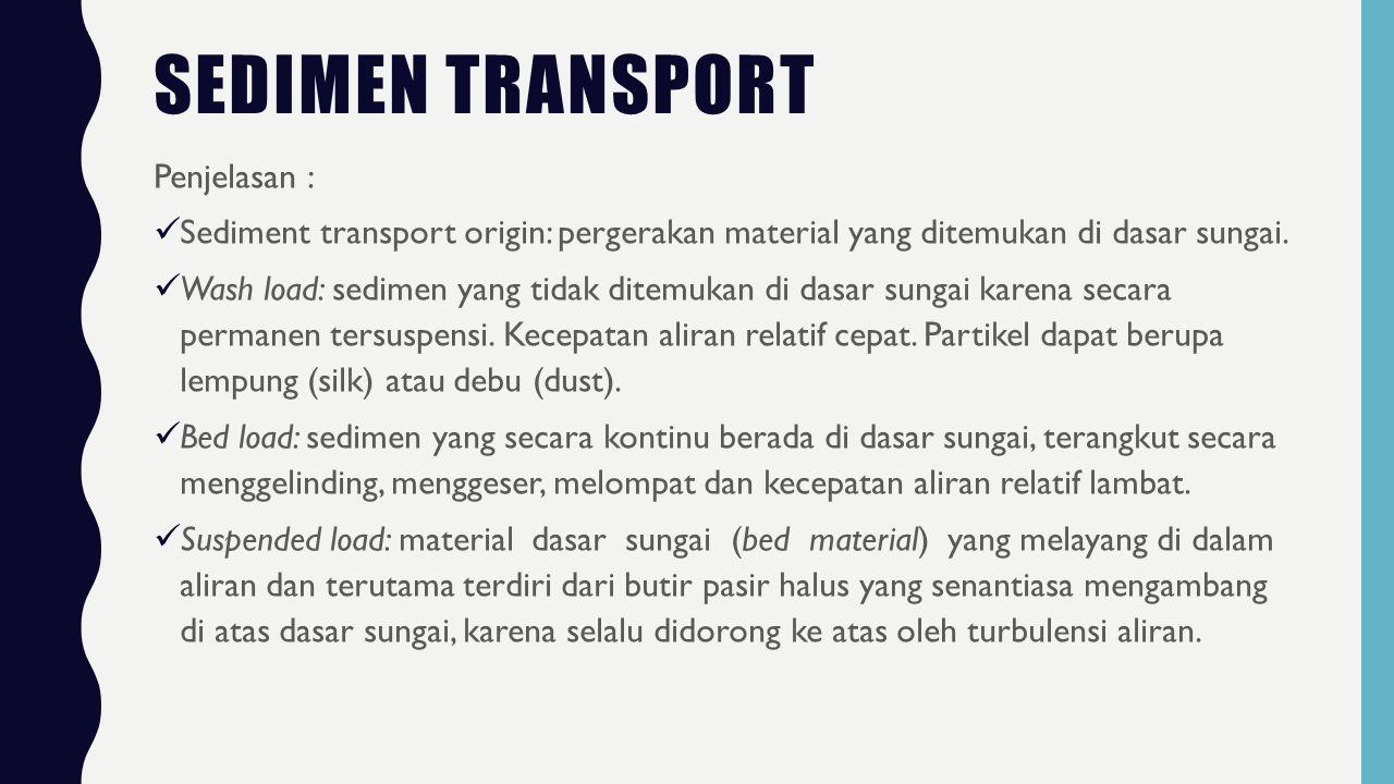 Sedimen transport Penjelasan :
