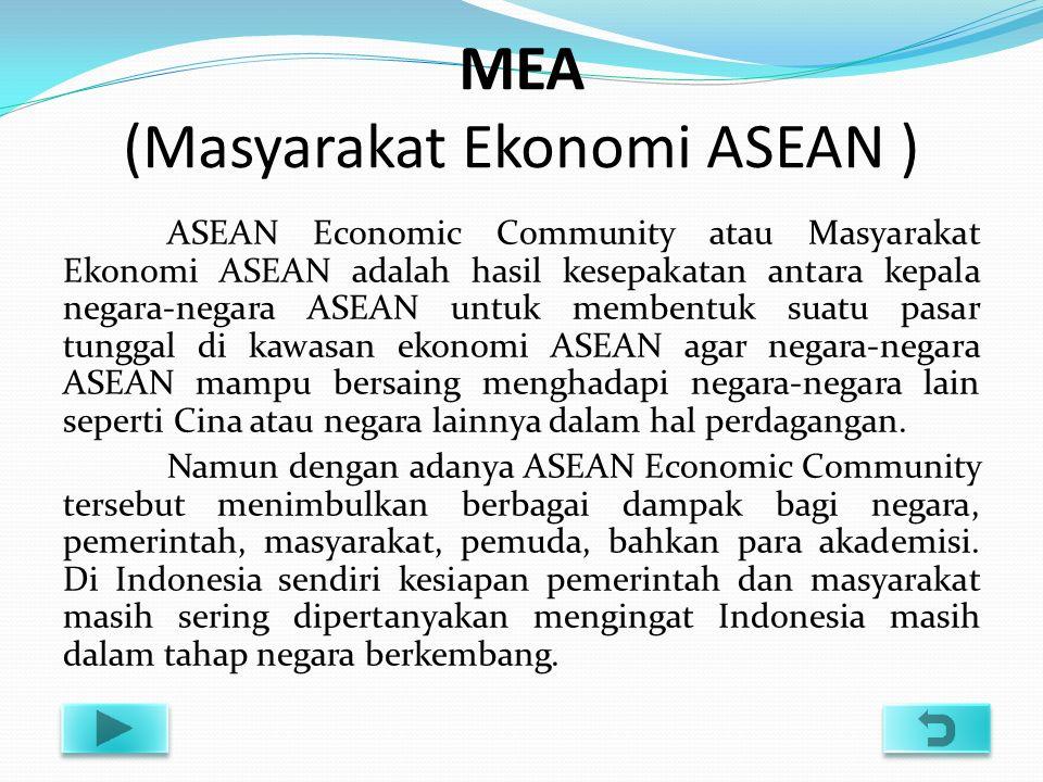 MEA (Masyarakat Ekonomi ASEAN )