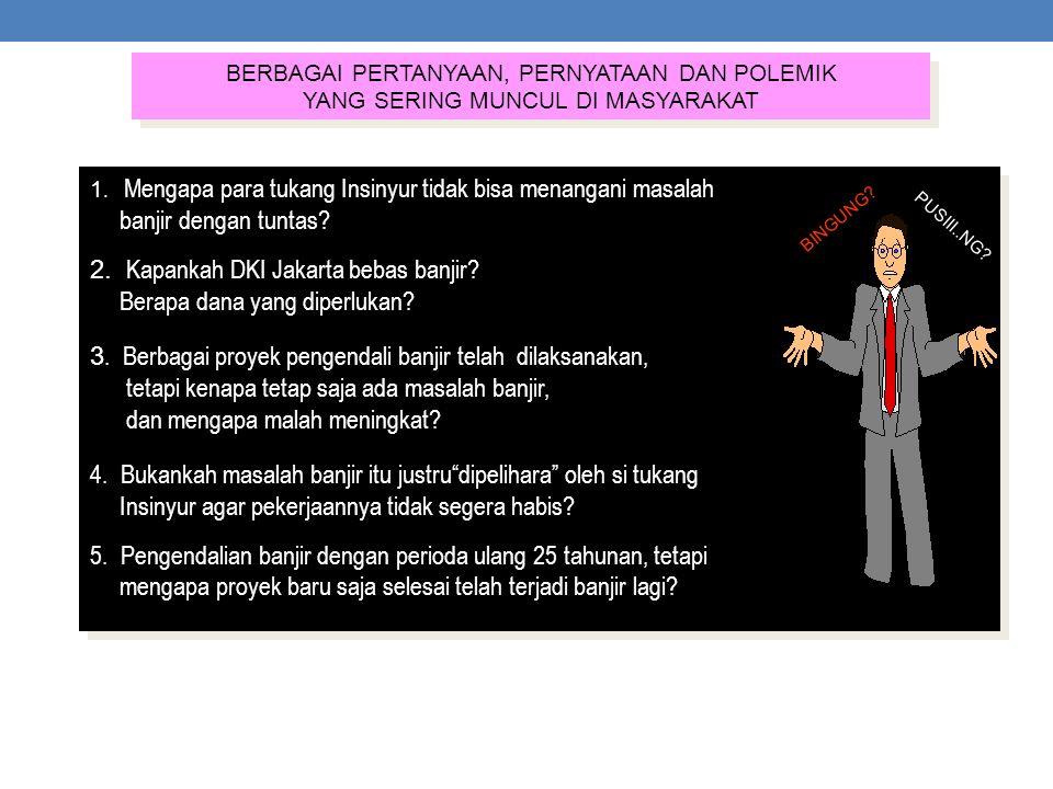 2. Kapankah DKI Jakarta bebas banjir Berapa dana yang diperlukan