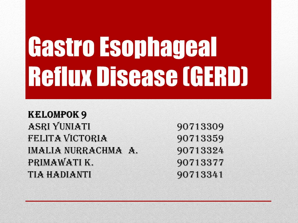 Gastro Esophageal Reflux Disease (GERD)