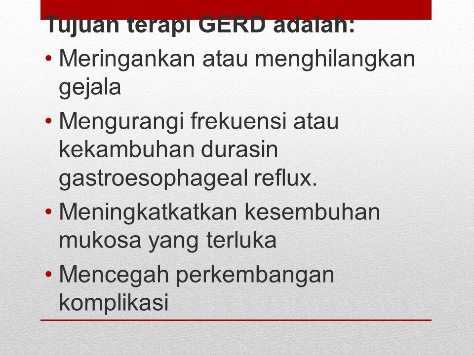 Tujuan terapi GERD adalah: