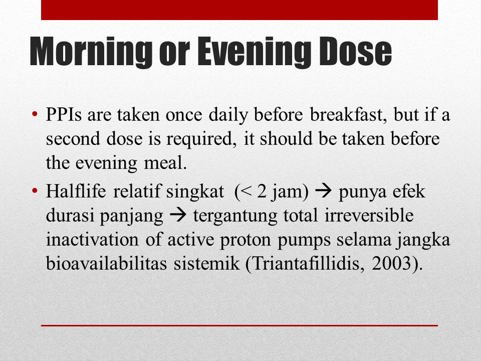 Morning or Evening Dose