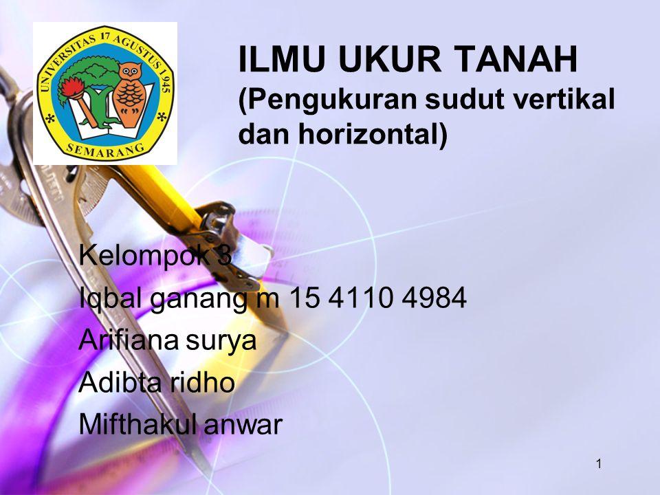 ILMU UKUR TANAH (Pengukuran sudut vertikal dan horizontal)