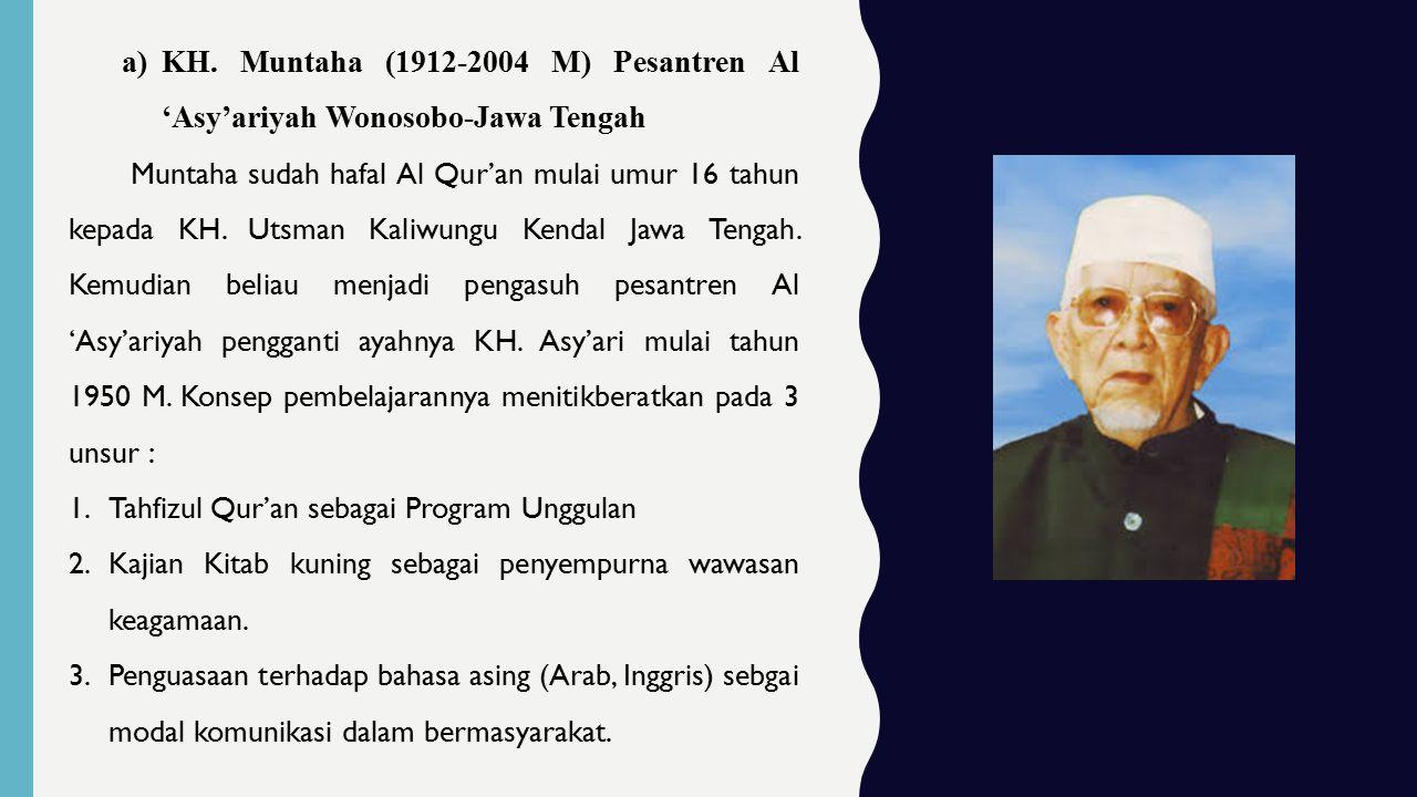 KH. Muntaha (1912-2004 M) Pesantren Al 'Asy'ariyah Wonosobo-Jawa Tengah