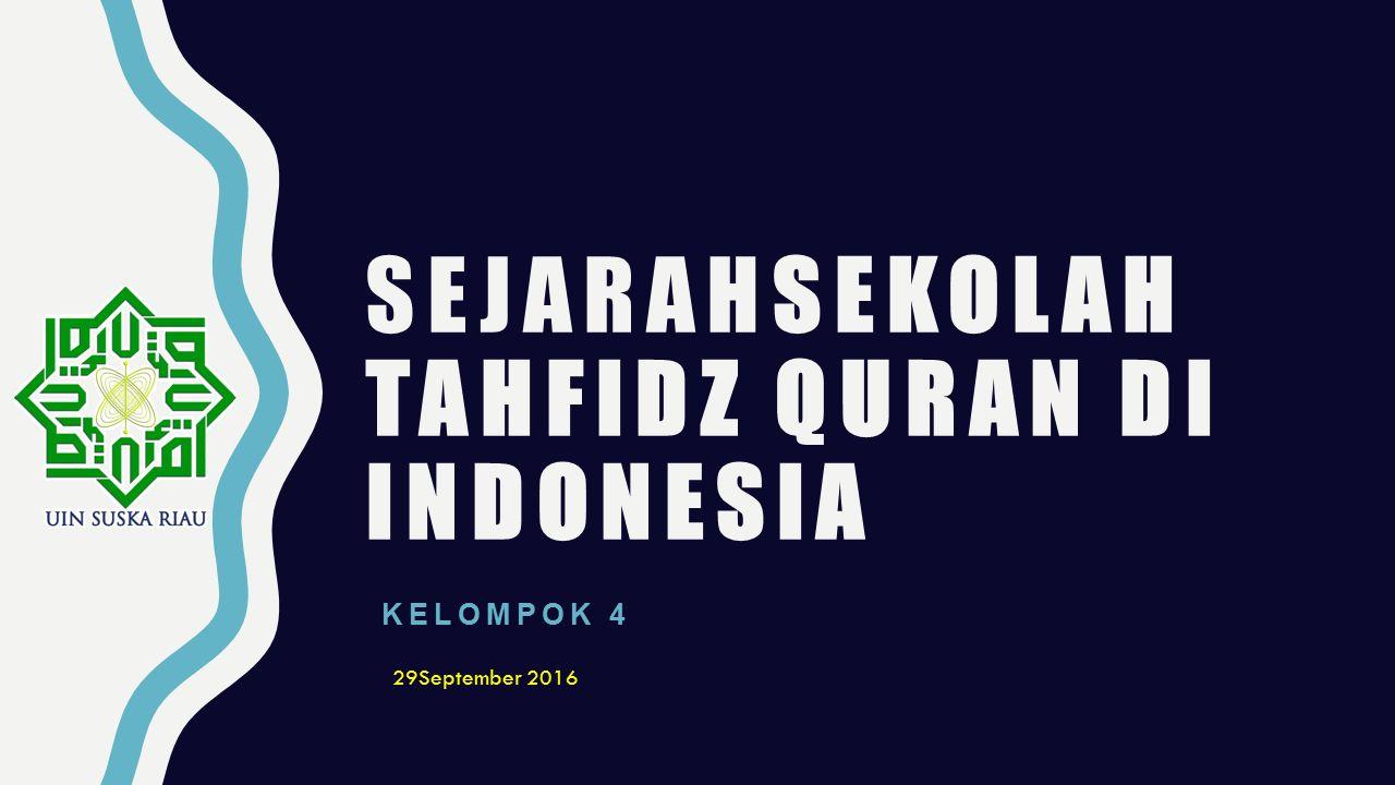 SejarahSekolah Tahfidz Quran di Indonesia