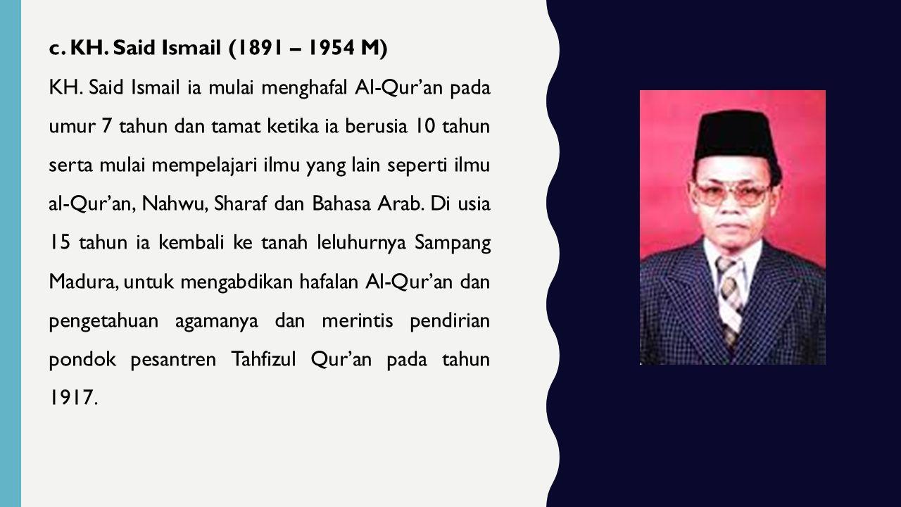 c. KH. Said Ismail (1891 – 1954 M)