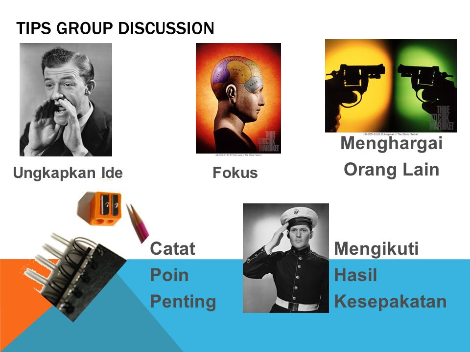 TIPS GROUP DISCUSSION Menghargai Orang Lain Catat Poin Penting