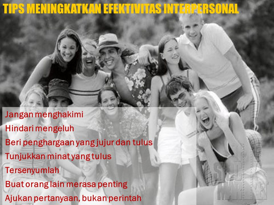 TIPS MENINGKATKAN EFEKTIVITAS INTERPERSONAL
