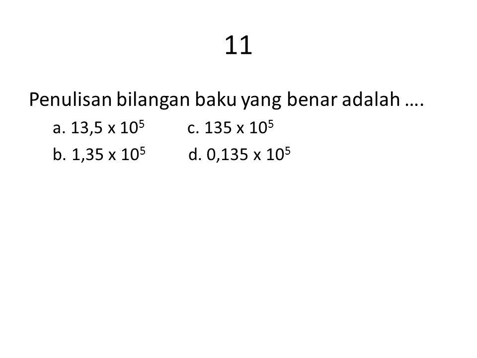 11 Penulisan bilangan baku yang benar adalah ….