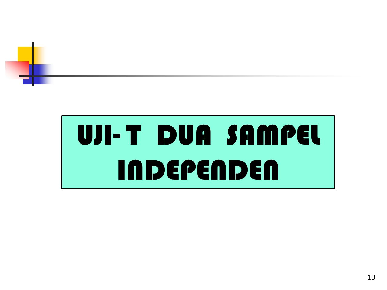 UJI- T DUA SAMPEL INDEPENDEN