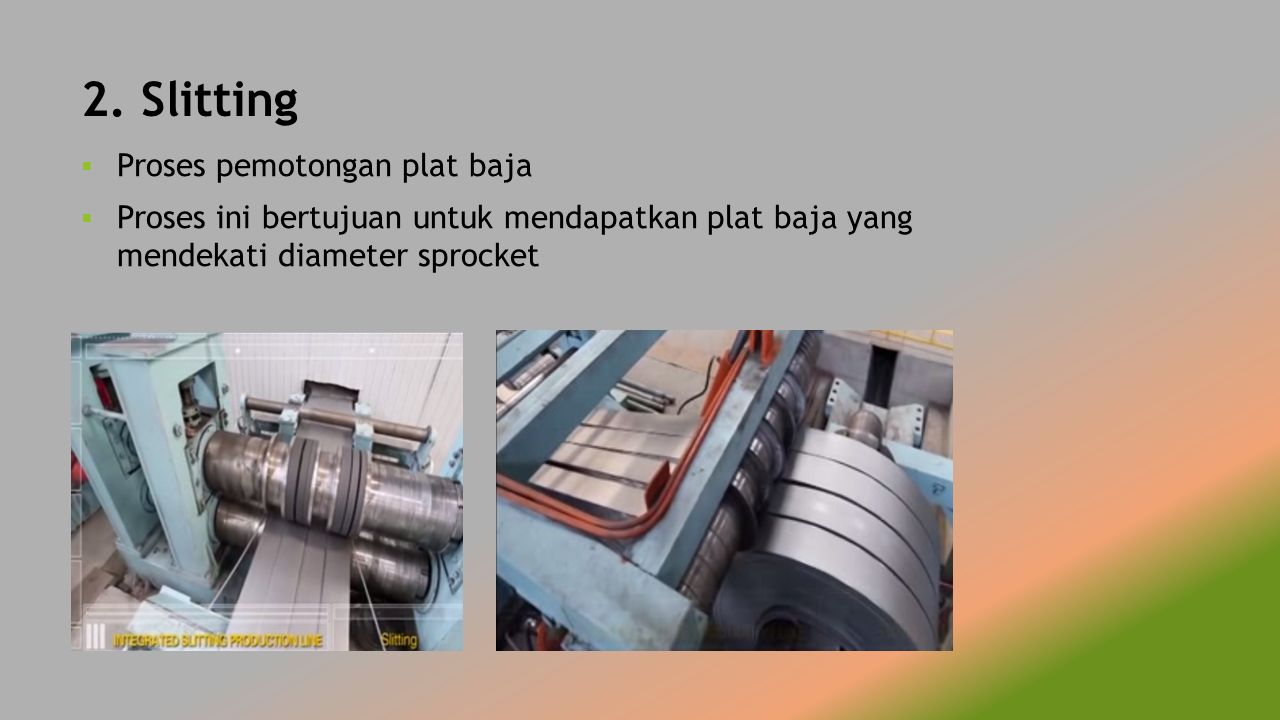 2. Slitting Proses pemotongan plat baja
