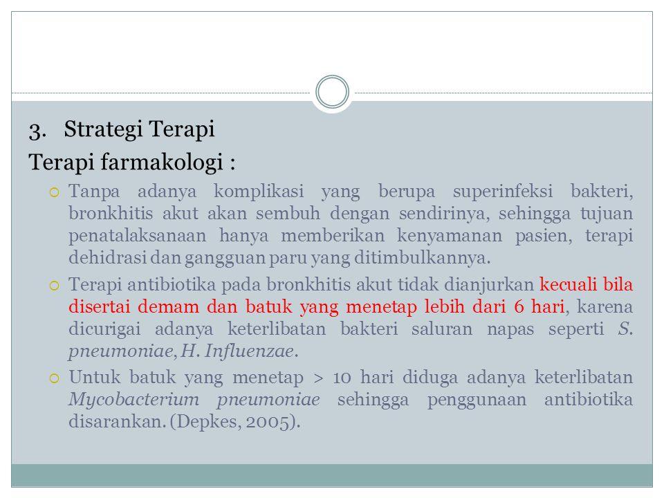 3. Strategi Terapi Terapi farmakologi :