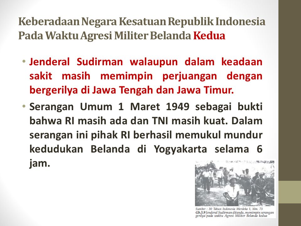 Keberadaan Negara Kesatuan Republik Indonesia Pada Waktu Agresi Militer Belanda Kedua