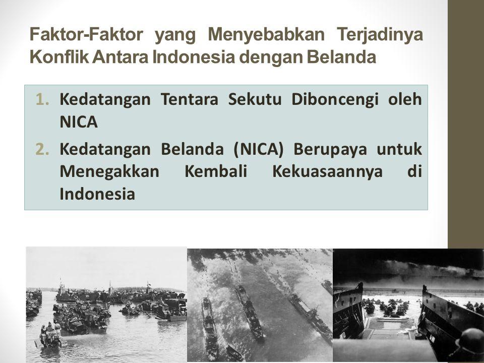 Faktor-Faktor yang Menyebabkan Terjadinya Konflik Antara Indonesia dengan Belanda