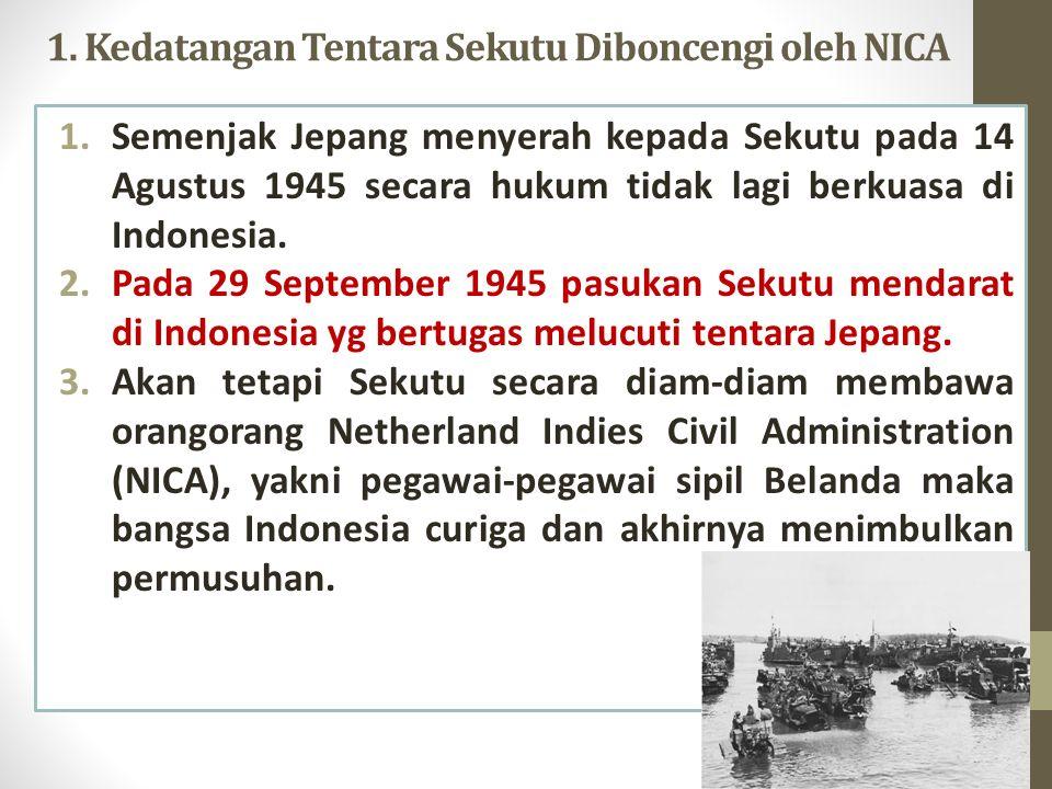 1. Kedatangan Tentara Sekutu Diboncengi oleh NICA