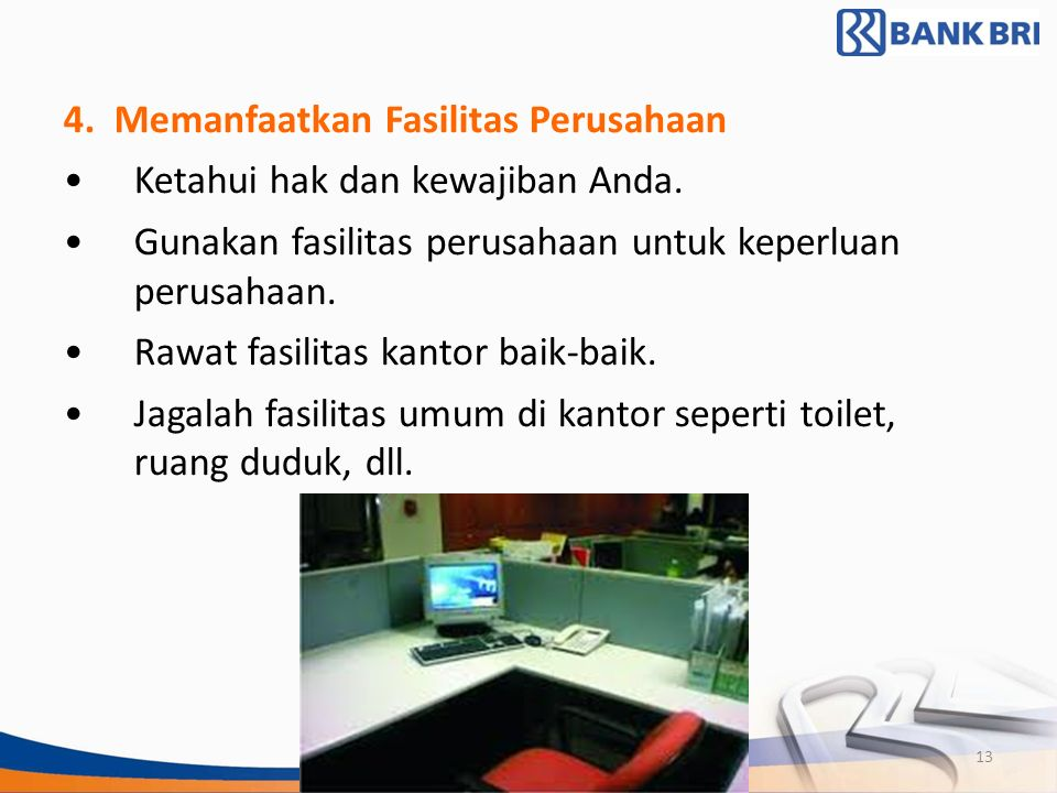 4. Memanfaatkan Fasilitas Perusahaan Ketahui hak dan kewajiban Anda.