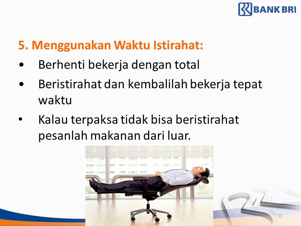 5. Menggunakan Waktu Istirahat: Berhenti bekerja dengan total