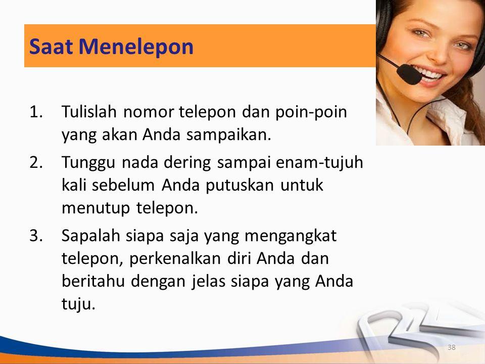 Saat Menelepon Tulislah nomor telepon dan poin-poin yang akan Anda sampaikan.