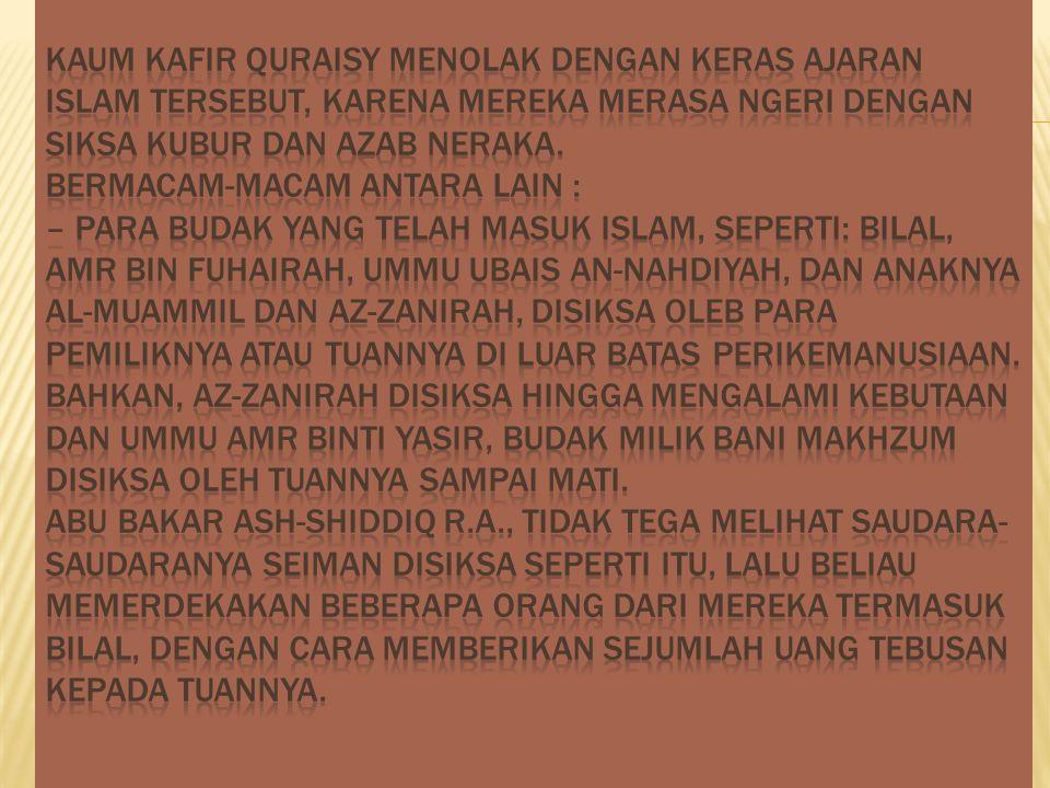 Kaum kafir Quraisy menolak dengan keras ajaran Islam tersebut, karena mereka merasa ngeri dengan siksa kubur dan azab neraka.