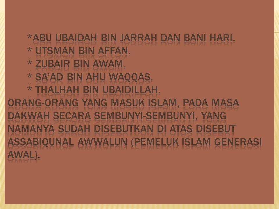 *Abu Ubaidah bin Jarrah dan Bani Hari. * Utsman bin Affan.