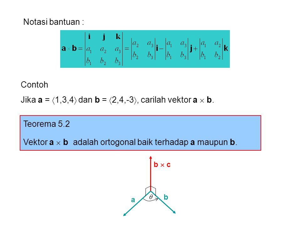 Jika a = 1,3,4 dan b = 2,4,-3, carilah vektor a  b.