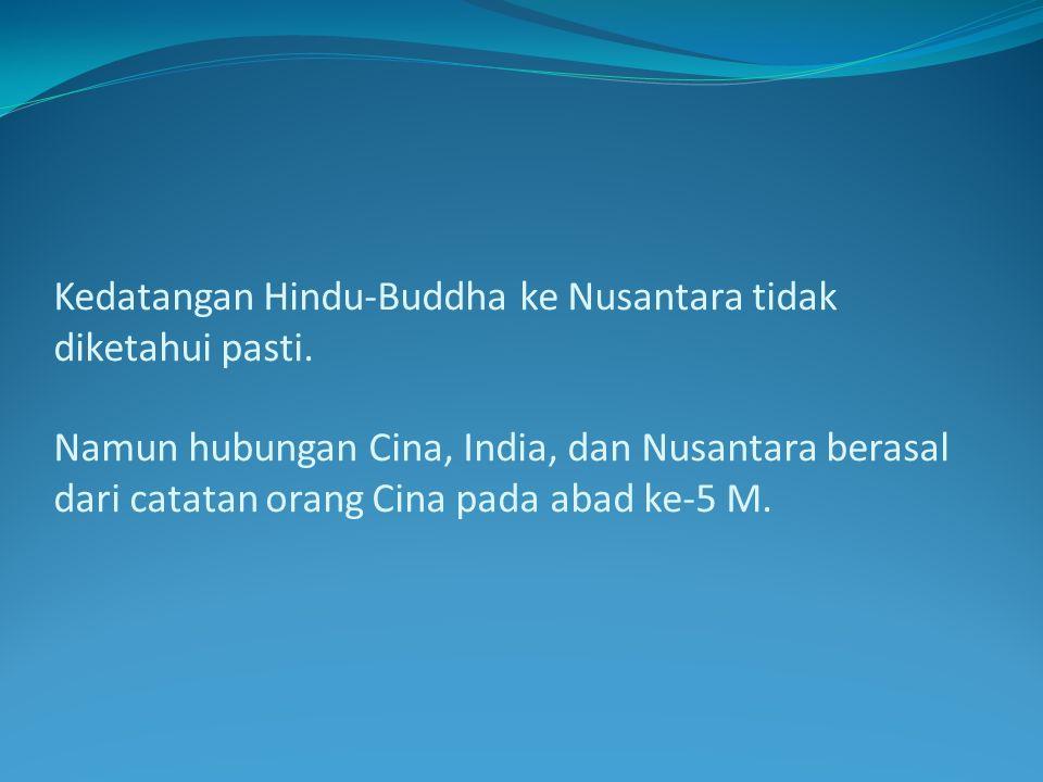 Kedatangan Hindu-Buddha ke Nusantara tidak diketahui pasti