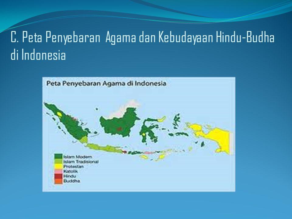 C. Peta Penyebaran Agama dan Kebudayaan Hindu-Budha di Indonesia