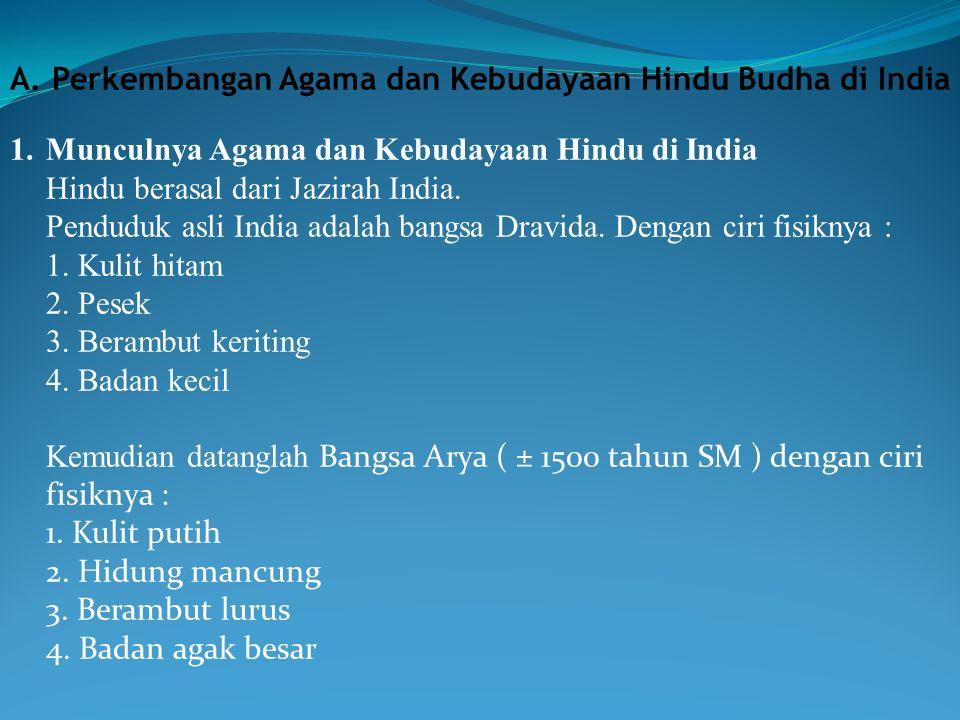 A. Perkembangan Agama dan Kebudayaan Hindu Budha di India