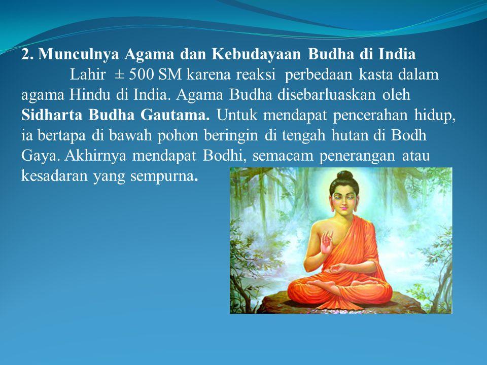 2. Munculnya Agama dan Kebudayaan Budha di India