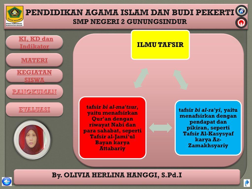 ILMU TAFSIR tafsir bi al-ra yi, yaitu menafsirkan dengan pendapat dan pikiran, seperti Tafsir Al-Kasysyaf karya Az-Zamakhsyariy.