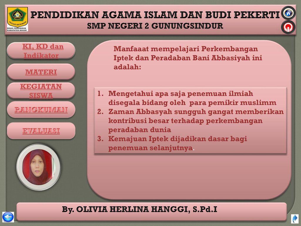 Manfaaat mempelajari Perkembangan Iptek dan Peradaban Bani Abbasiyah ini adalah: