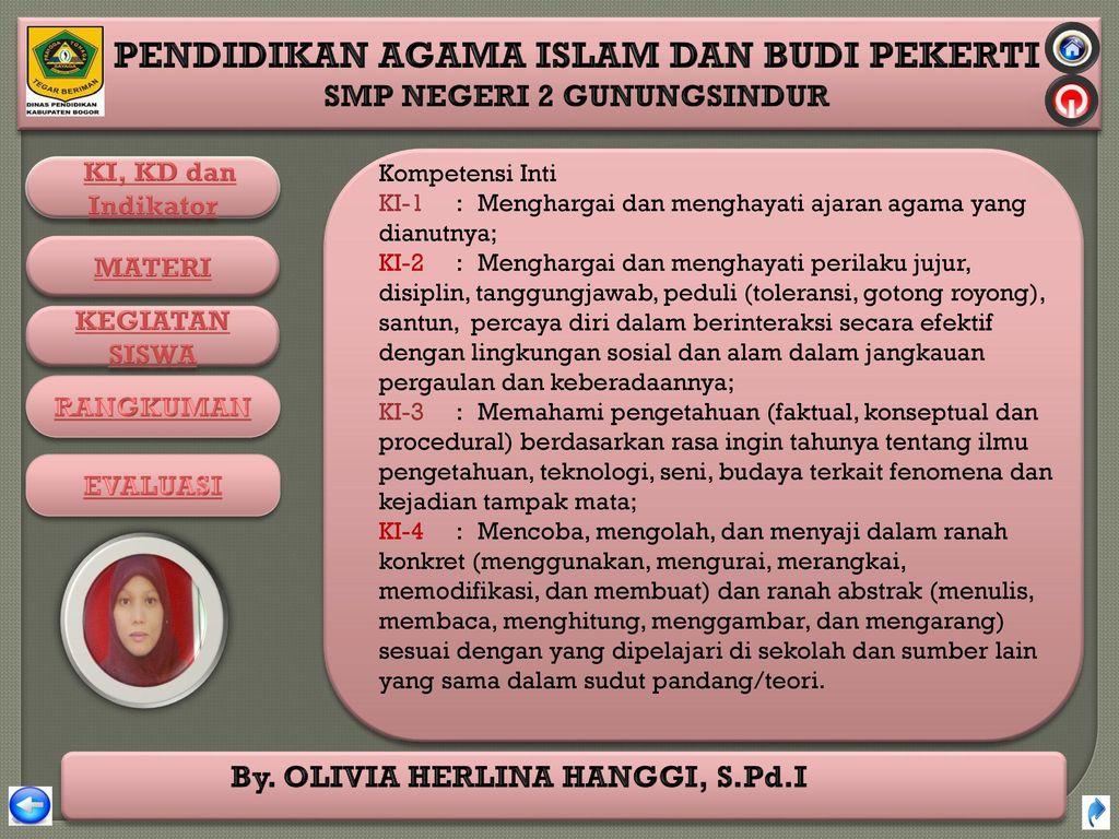 Kompetensi Inti KI-1 : Menghargai dan menghayati ajaran agama yang dianutnya;