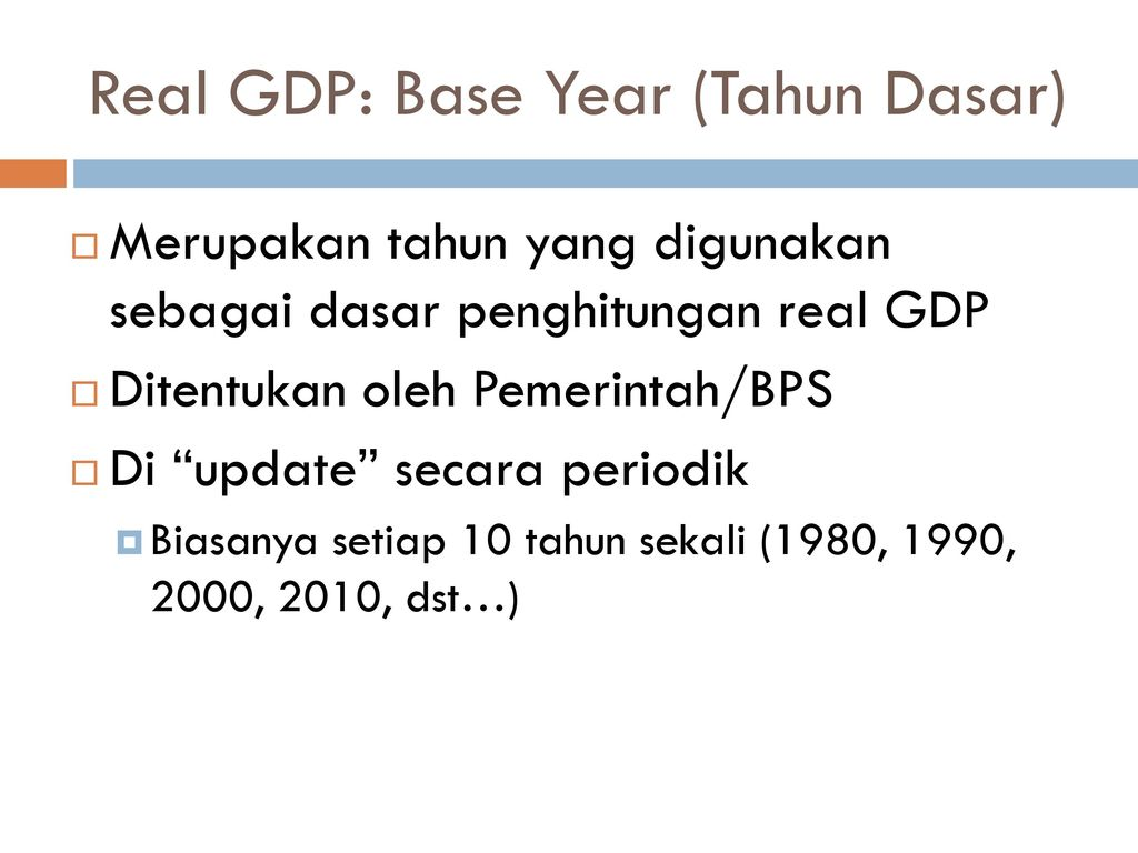 Real GDP: Base Year (Tahun Dasar)