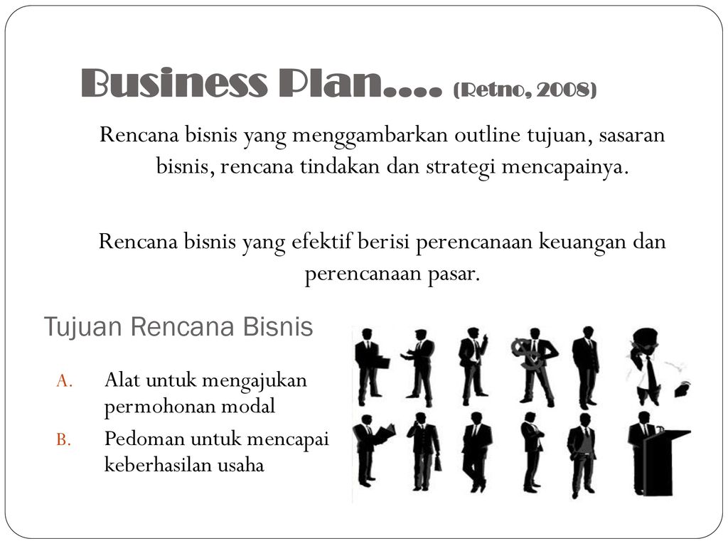Business Plan…. (Retno, 2008)