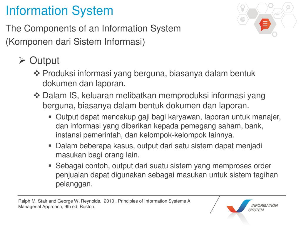 a highlight of the components of an information system is The purpose of information systems varies depending on the sector a system covers what are the four main components of a computer system.