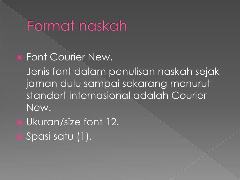 Format naskah Font Courier New.