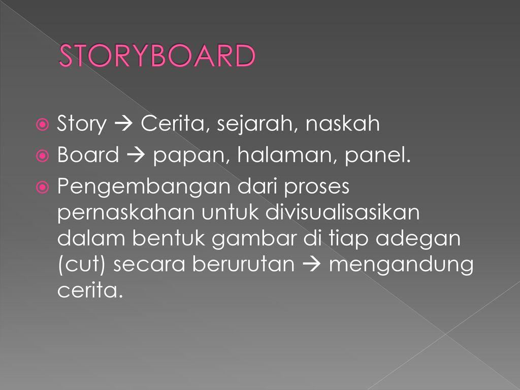 STORYBOARD Story  Cerita, sejarah, naskah