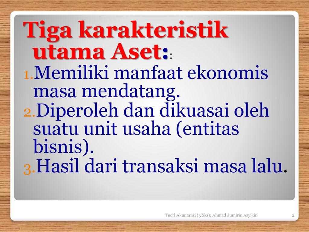 Tiga karakteristik utama Aset::