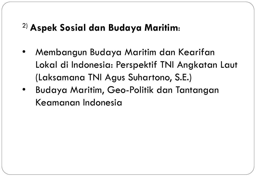 2) Aspek Sosial dan Budaya Maritim: