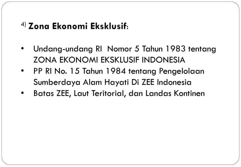 4) Zona Ekonomi Eksklusif: