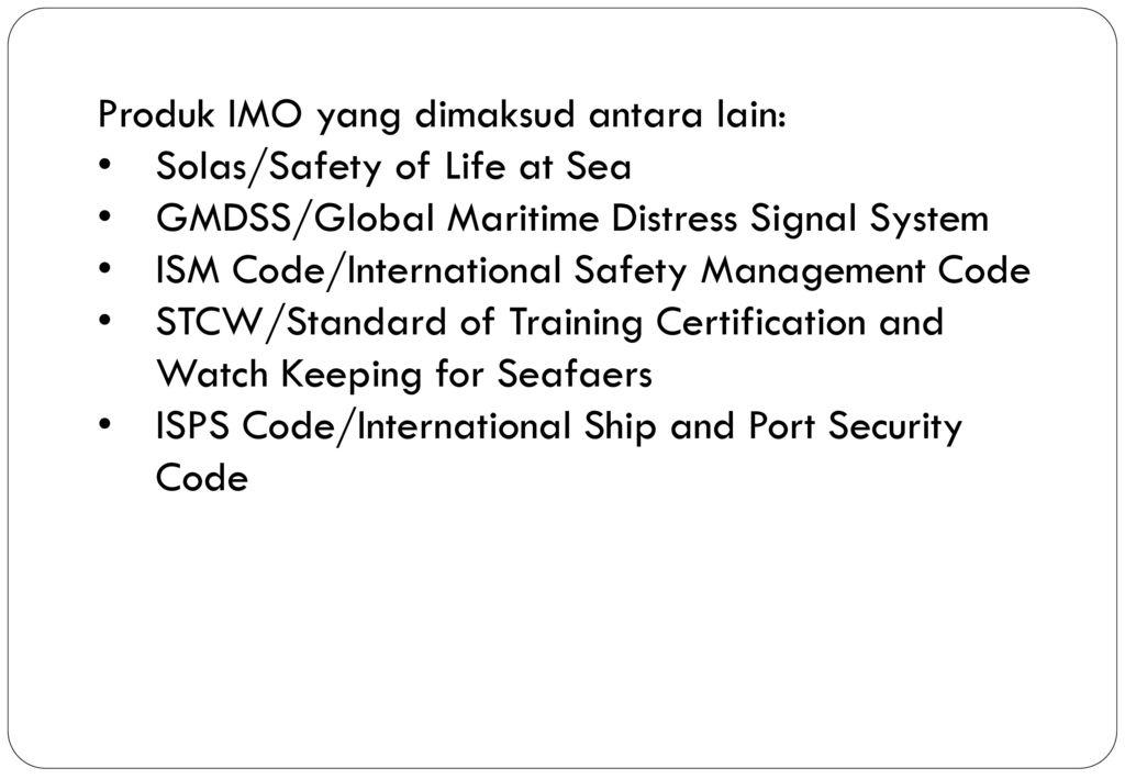 Produk IMO yang dimaksud antara lain: