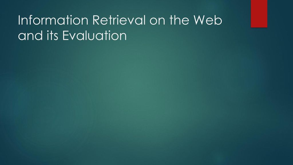 Information Retrieval on the Web and its Evaluation