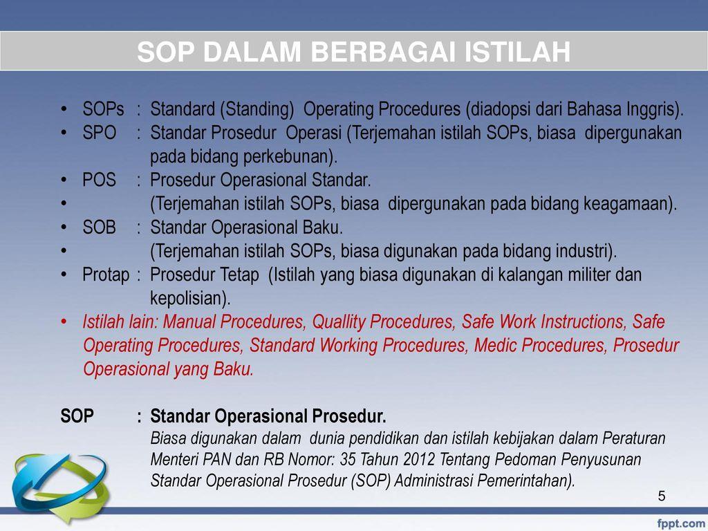 mengarahkan eksistensi standard operating procedures pada