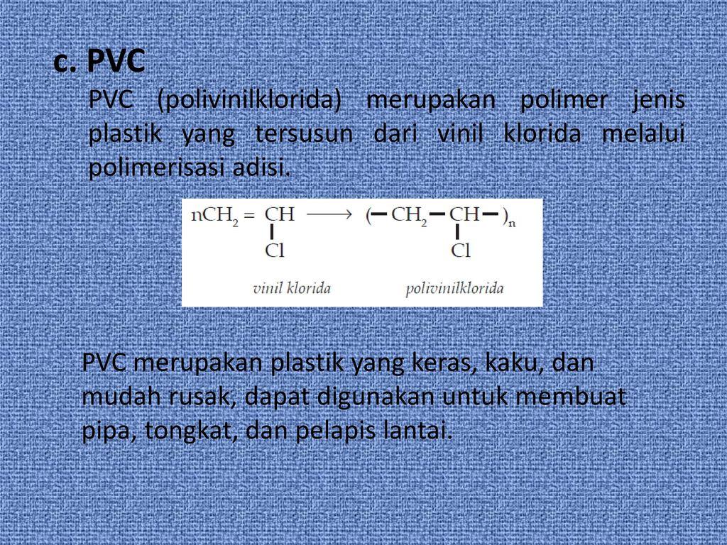 Makromolekul polimer ppt download pvc pvc polivinilklorida merupakan polimer jenis plastik yang tersusun dari vinil klorida ccuart Choice Image