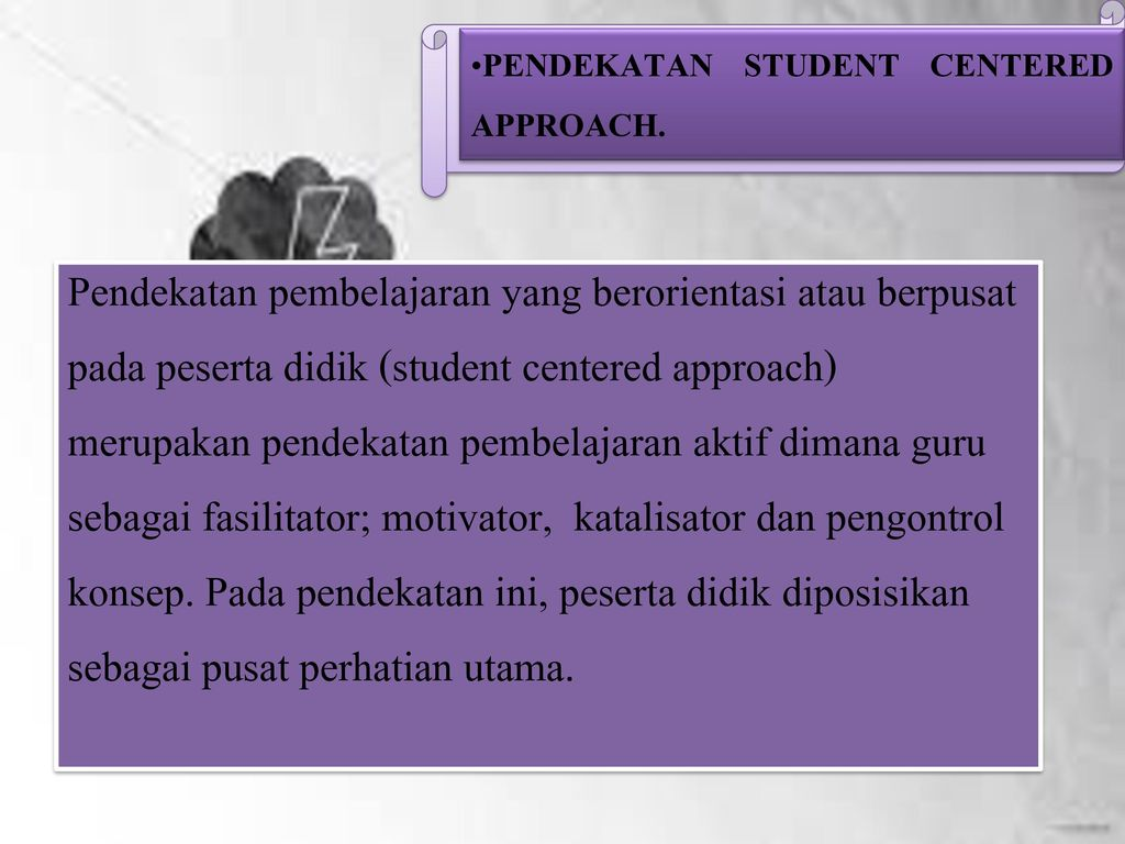 PENDEKATAN STUDENT CENTERED APPROACH.