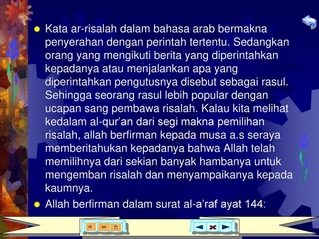 Allah berfirman dalam surat al-a'raf ayat 144: