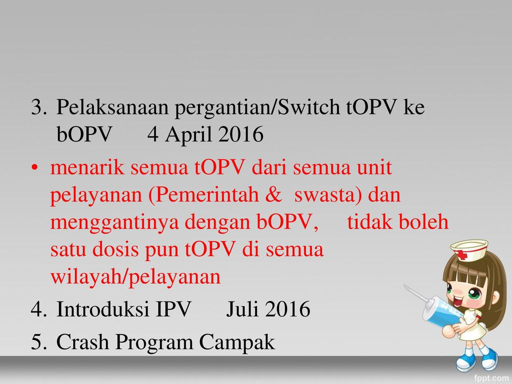 Pelaksanaan pergantian/Switch tOPV ke bOPV 4 April 2016
