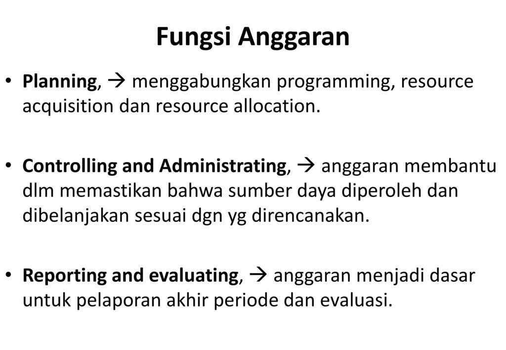 Fungsi Anggaran Planning,  menggabungkan programming, resource acquisition dan resource allocation.
