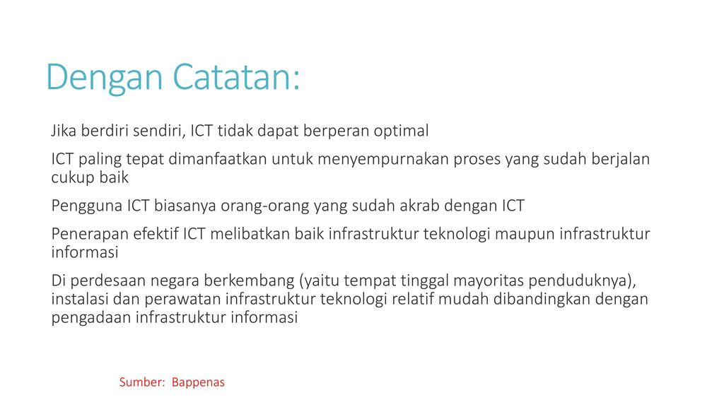 Dengan Catatan: Jika berdiri sendiri, ICT tidak dapat berperan optimal